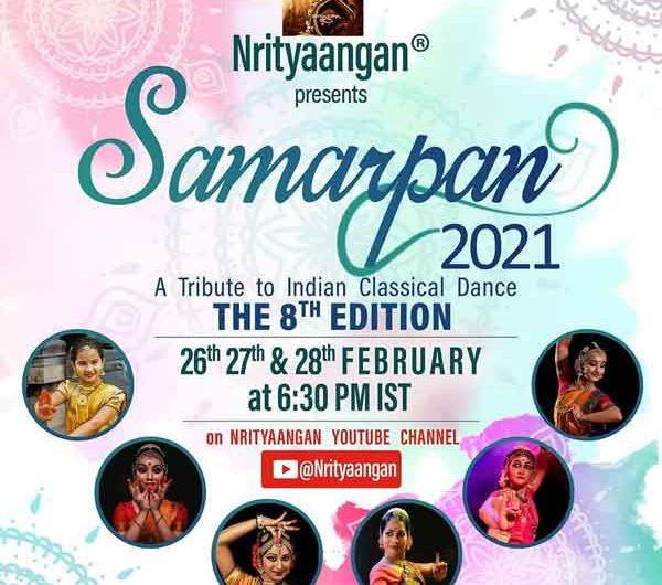 Samarpan 2021 – The 8th Edition – 26 to 28 Feb 2021 – On YouTube @Nrityaangan
